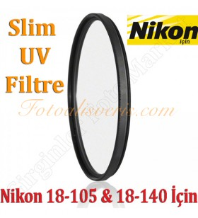 Digital HD 67mm Slim UV Filtre Nikon 18-105mm & 18-140mm