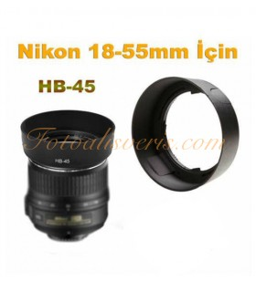 Nikon 18-55mm Lensler için HB-45 Parasoley